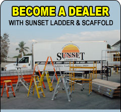 Become A Dealer with Sunset Ladder & Scaffold